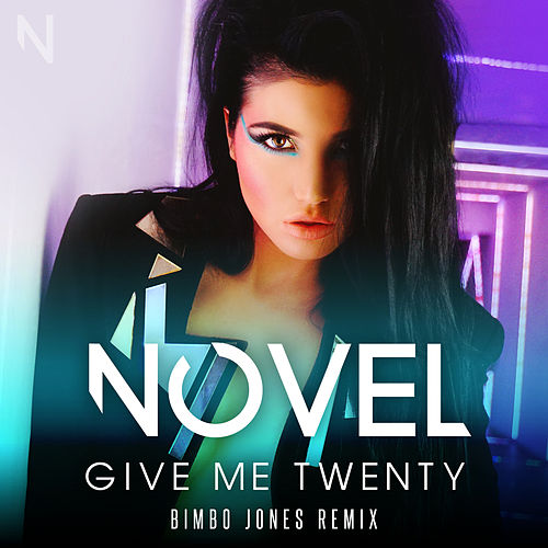 Give Me Twenty - Bimbo Jones Remix by Novel