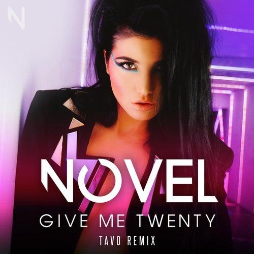 Give Me Twenty - Tavo Remix by Novel