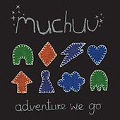 Adventure We Go by Muchuu
