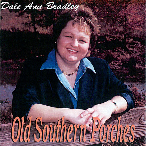 Old Southern Porches by Dale Ann Bradley