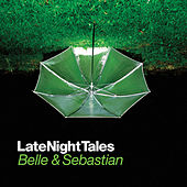 Late Night Tales: Belle & Sebastian, Vol. I (Sampler) by Various Artists