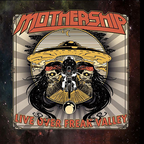 Live Over Freak Valley by Mothership