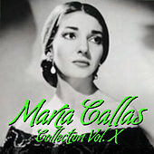 María Callas Collection Vol.X by Maria Callas