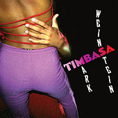 Timbasa by Mark Weinstein