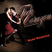 Todo Corazon by Mark Weinstein
