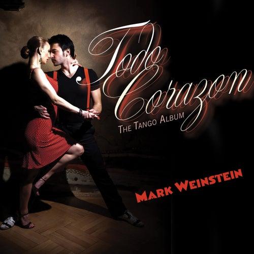 Todo Corazon by Mark Weinstein