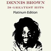 Dennis Brown 50 Greatest Hits (Platinum Edition) by Various Artists