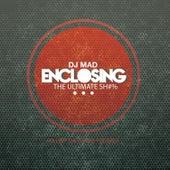 Enclosing by DJ Mad