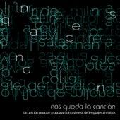 Nos Queda la Canción by Various Artists