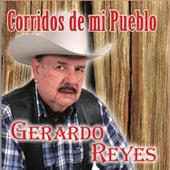Corridos de Mi Pueblo by Gerardo Reyes