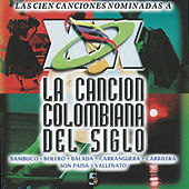 La Cancion Colombiana del Siglo, Vol. 5 by Various Artists