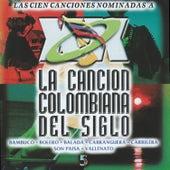 La Cancion Colombiana del Siglo, Vol. 5 by Various Artists