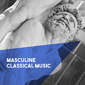 Masculin Classical Music by Various Artists