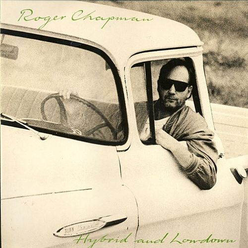 Hybrid & Lowdown by Roger Chapman