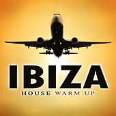 Ibiza House Warm Up by Various Artists