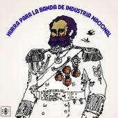 Hurra para la Banda de Industria Nacional by Industria Nacional