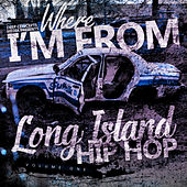 Where I'm From - Long Island Hip Hop, Vol. 1 by Various Artists