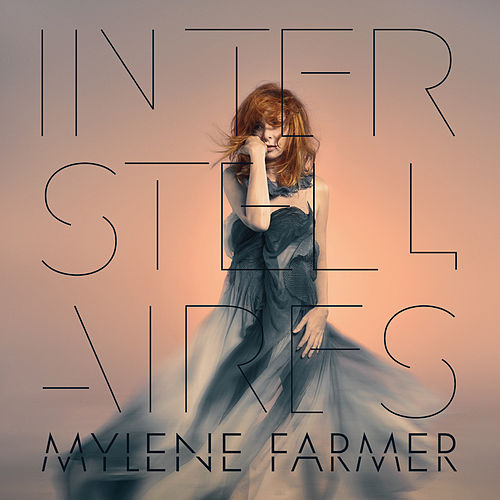 Interstellaires by Mylène Farmer