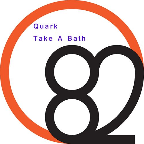 Take A Bath by Quark
