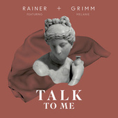 Talk To Me by Rainer