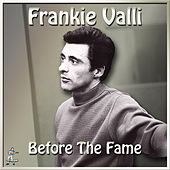 Frankie Valli Before The Fame by Various Artists