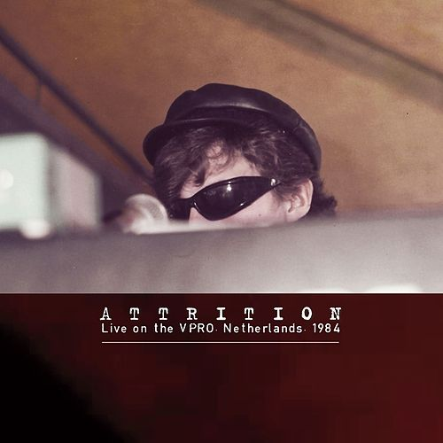 Live on the VPRO. Netherlands. 1984 by Attrition