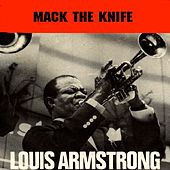 Mack the Knife (A Theme from the Threepenny Opera) by Louis Armstrong