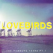 The Hamburg Years EP, Pt. 1 by Lovebirds