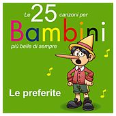 Le 25 canzoni per bambini più belle di sempre (Le preferite) by Various Artists