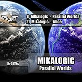 Parallel Worlds by Mikalogic