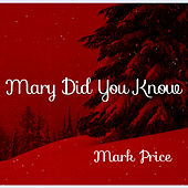Mary Did You Know - Single by Mark Price