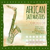 Grand Masters Collection: African Jazz Masters by Various Artists