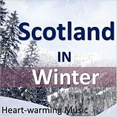 Scotland in Winter: Heartwarming Music by Various Artists