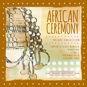 Grand Masters Collection: African Ceremony by Various Artists