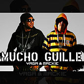 Mucho Guille by Yaga Y Mackie