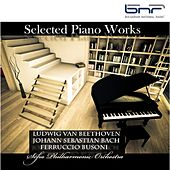 Beethoven - Bach - Busoni: Selected Piano Works by The Sofia Philharmonic Orchestra & Nayden Todorov