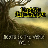 Roots to the World, Vol. 1 by Don Goliath