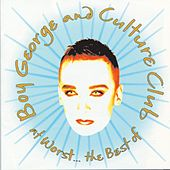 At Worst...The Best Of Boy George And Culture Club by Culture Club