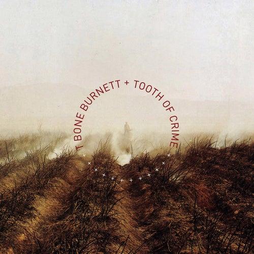 Tooth Of Crime by T Bone Burnett