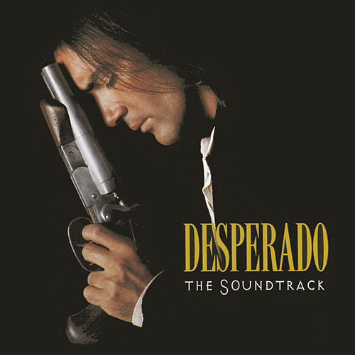 Desperado: The Soundtrack by Various Artists