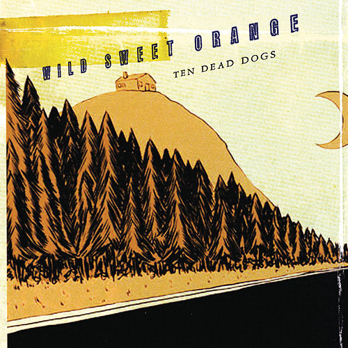 Ten Dead Dogs by Wild Sweet Orange