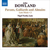 DOWLAND: Lute Music, Vol. 3 - Pavans, Galliards and Almains by Nigel North