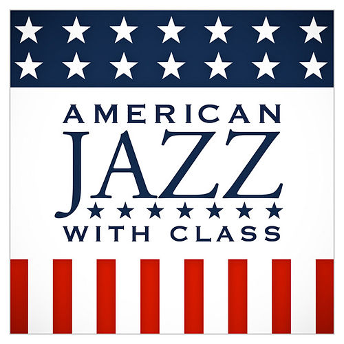 American Jazz With Class by Various Artists
