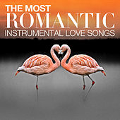The Most Romantic Instrumental Love Songs by The Instrumental Orchestra