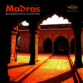 Music from Madras by Chitravina N. Ravikiran