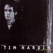 Simple Songs Of Freedom: The Tim Hardin Collection by Tim Hardin