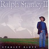 Stanley Blues by Ralph Stanley II