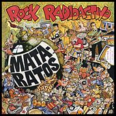 Rock Radioactivo (Remasterizado) by Mata Ratos