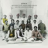 Junun by The Rajasthan Express