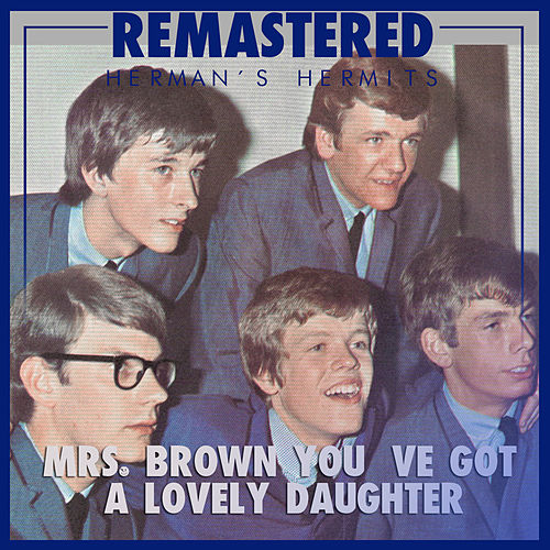 Mrs. Brown You ve Got a Lovely Daughter by Herman's Hermits